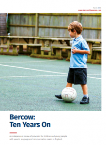Cover of Bercow: 10 Years On independent review into speech and language and communication needs for children and young people in England
